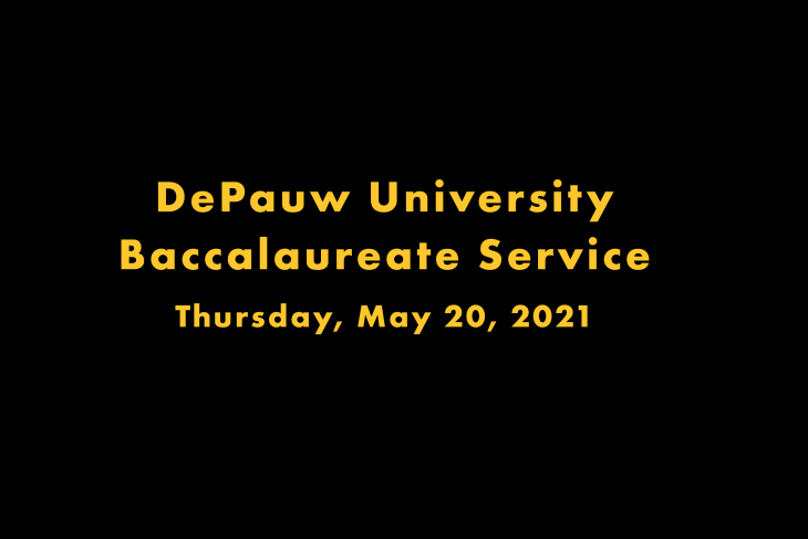 DePauw University Baccalaureate Service Thursday, May 20, 2021