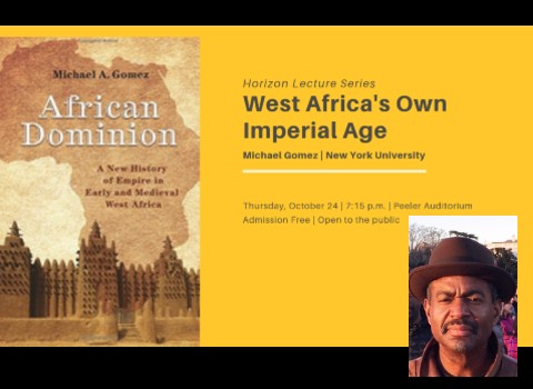 Horizon Lecture Series - West Africa's Own Imperial Age with Michael Gomez banner