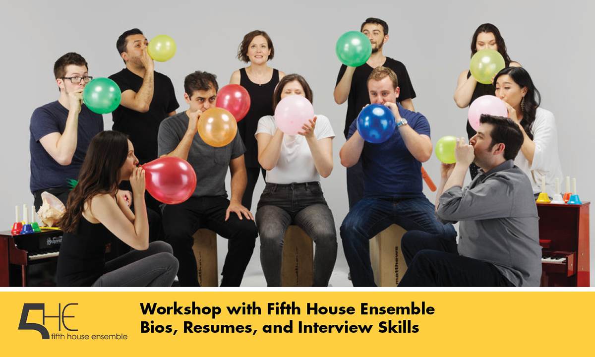 Workshop with Fifth House Ensemble: Bios, Resumes, and Interview Skills promo shot