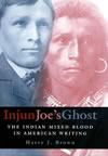 Injun Joe's Ghost by Harry Brown