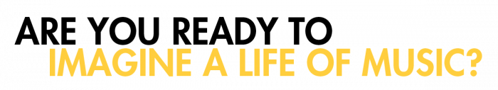 Are you ready to imagine a life of music logo in Black and Gold