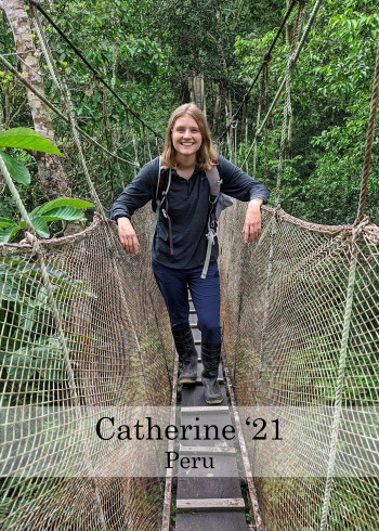 Catherine Class of 2021 Studying abroad in Peru on a bridge