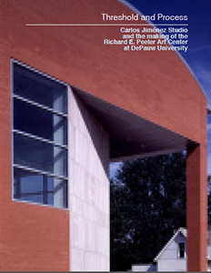 Cover art for Threshold and Process Carlos Jiménez Studio and the making of the Richard E. Peeler Art Center at DePauw University