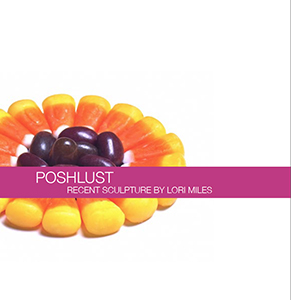 Cover art for 2005 Poshlust: Recent Sculpture by Lori Miles