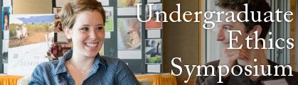 Undergraduate Ethics Symposium