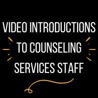 Video Introductions for Counseling Services Staff