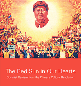 Cover art for 2015 The Red Sun in Our Hearts: Socialist Realism from the Chinese Cultural Revolution