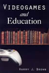 Videogames and Education by Harry Brown