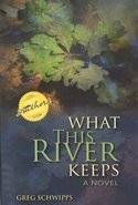 What This River Keeps by Schwipps
